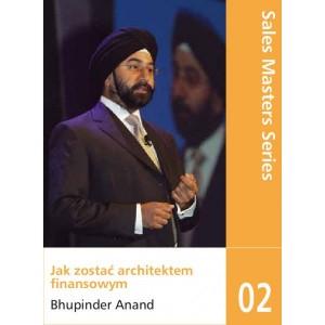 """Sales Maters Series 02 Bhupinder Anand """"Jak zostać architektem finansowym"""""""