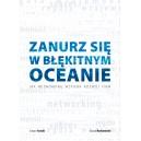 """Grzegorz Turniak, Krzysztof Rumianowski """"Zanurz się w błękitnym oceanie . Jak networking wspiera rozwój firm."""""""